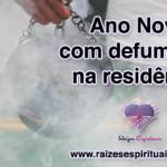 Ano Novo com defumação na residência
