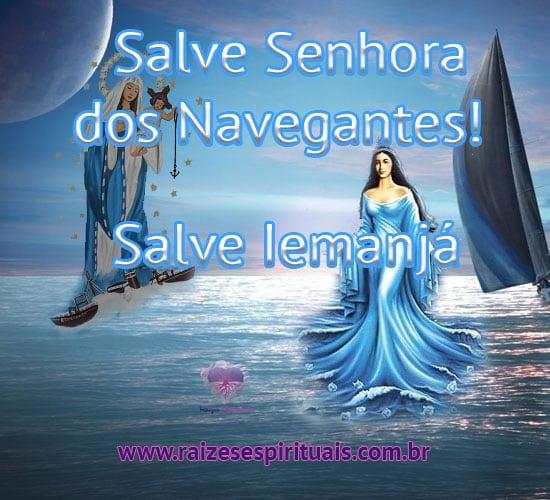 Salve Nossa Senhora dos Navegantes! Salve Iemanjá!