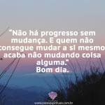Não há progresso sem mudança