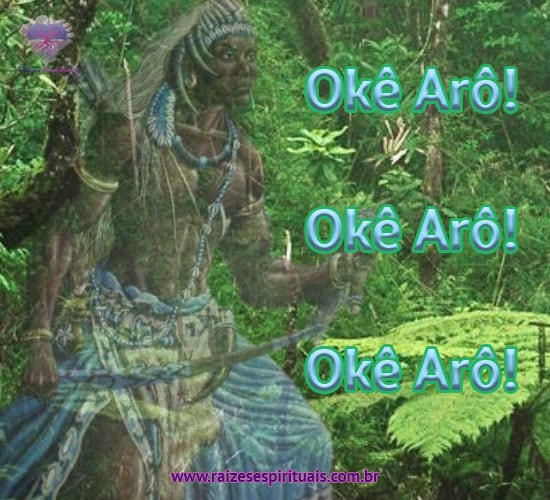 Okê Arô! Okê Arô! Okê Arô!