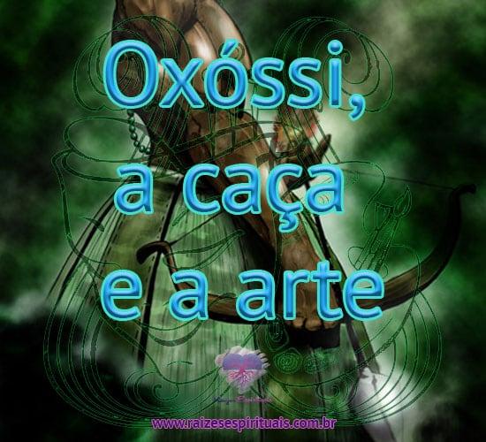 Oxóssi, a caça e a arte