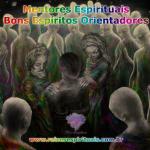Mentores Espirituais – bons espíritos orientadores