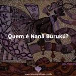 Quem é Nanã Burukú?