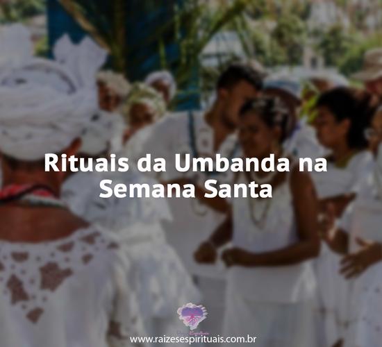 Rituais da Umbanda na Semana Santa