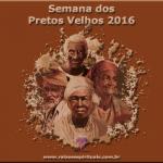 Semana dos Pretos Velhos 2016