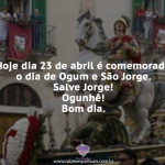 Hoje, dia de Ogum
