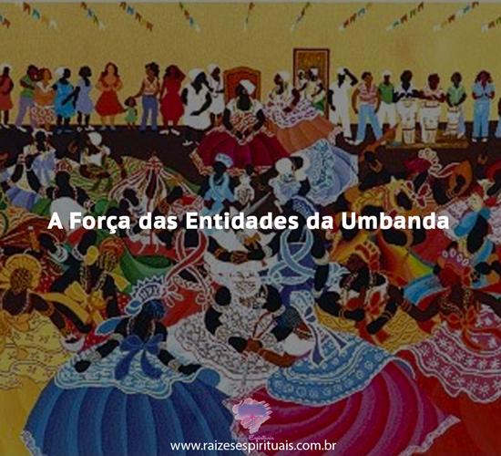 A força das Entidades da Umbanda