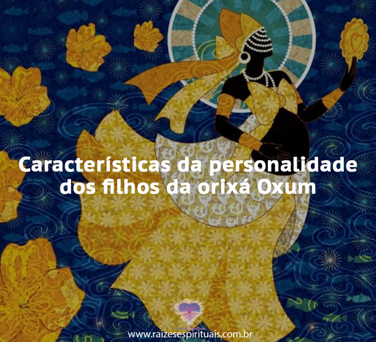 Características da personalidade dos filhos de Oxum