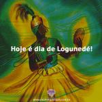 Hoje é dia de Logunedé