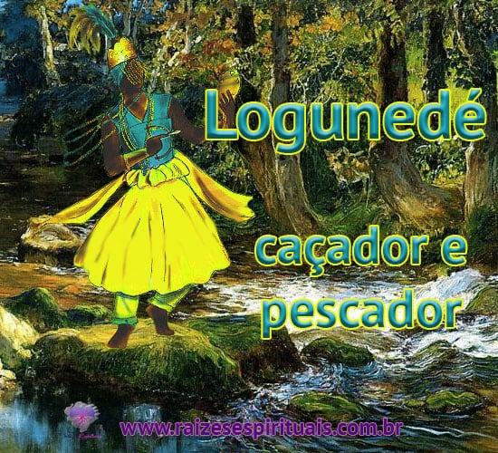 Logunedé, caçador e pescador
