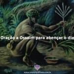 Oração a Ossaim para abençoar