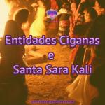 Entidades Cigan as e Santa Sara Kali