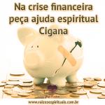 Na crise financeira peça ajuda espiritual Cigana