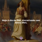 Sincretismo de Obá e Santa Joana D'Arc