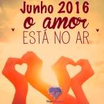 Em Junho 2016 o amor está no ar