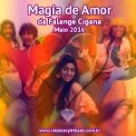 Magia de Amor da Falange Cigana – Maio 2016