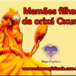 Mamães filhas da orixá Oxum