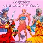 As grandes orixás mães da Umbanda