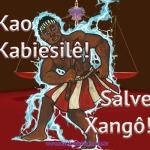Kao Kabiesilê Salve Xangô