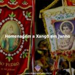 Homenagem a Xangô no mês de Junho