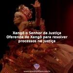 Xangô o Senhor da Justiça