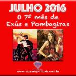Julho 2016 – O Sétimo mês de Exús e Pombagiras