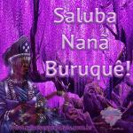 Saluba Nanã Buruquê!