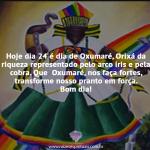 Hoje é dia de Oxumaré