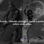Lenda – Entrega do poder de Omulú a Iansã