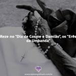 """Reze no """"Dia de Cosme e Damião"""","""