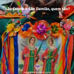 São Cosme e Damião, quem são?