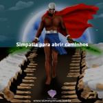 Simpatia para abrir caminhos