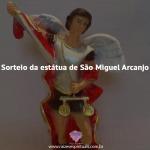 Sorteio da estátua de São Miguel Arcanjo