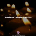 As velas de cada dia da semana