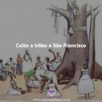 Culto a Irôko e São Francisco