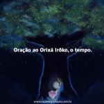 Oração ao Orixá Irôko