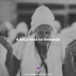 Terça feira na Umbanda