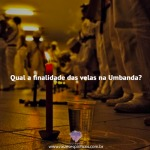 Qual a finalidade das velas na Umbanda?