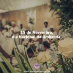 O Dia da Umbanda, 15 de novembro