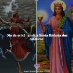 Dia da orixá Iansã, a Santa Bárbara dos católicos!