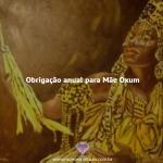 Obrigação Anual para mãe Oxum
