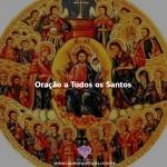 Oração a Todos os Santos