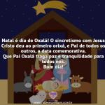 Natal é dia de Oxalá