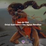 Itan de Obá Orixá Guerreira e Das Águas Revoltas