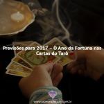 Previsões para 2017 – O Ano da Fortuna nas Cartas do Tarô