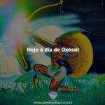 Hoje é dia de Oxóssi