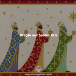 Oração aos Santos Reis