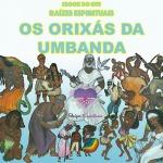 """""""Orixás da Umbanda""""- E-book do site """"Raízes Espirituais"""""""