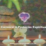 Carnaval e Proteção Espiritual na Umbanda