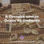 A Consulta com os Orixás da Umbanda
